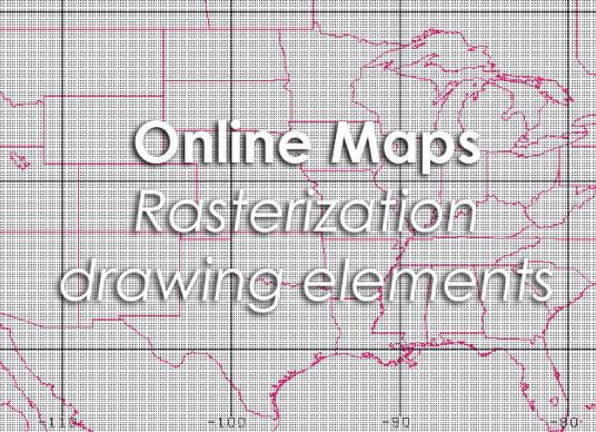 Online Maps - Rasterization drawing elements